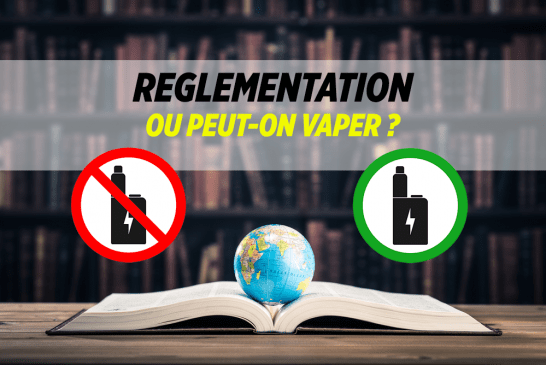 DOSSIER: The regulation of the e-cigarette in the world, or can we vape?