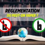DOSSIER: Die Regulierung der E-Zigarette in der Welt, oder können wir vape?