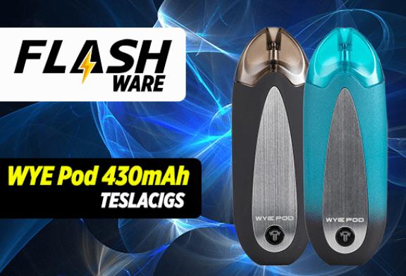 FLASHWARE : WYE Pod 430mAh (Teslacigs)