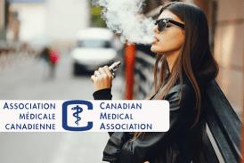 CANADA : L'association médicale canadienne veut durcir les réglementations de la vape !