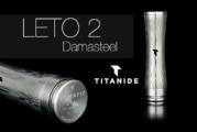 BATCH INFO: Leto 2 Damasteel (Titanide)
