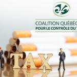 CANADA : La Coalition québécoise exige une hausse de taxes sur les produits du tabac !