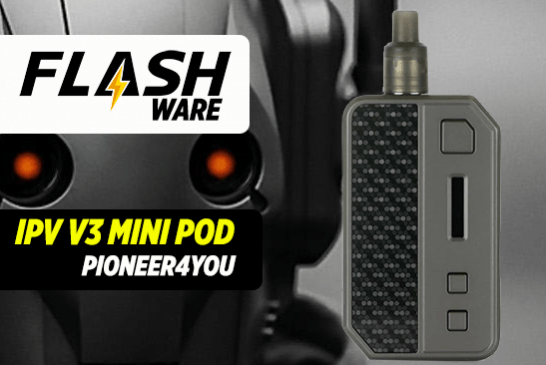 FLASHWARE : IPV V3 Mini Pod (Pioneer4you)