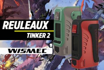 INFO BATCH : Reuleaux Tinker 2 (Wismec)