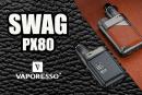ΠΛΗΡΟΦΟΡΙΕΣ ΠΑΡΤΙΔΑΣ: Swag PX80 (Vaporesso)