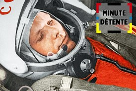 MINUTE RELAXATION: Gagarin, the first man in space, that was 60 years ago!
