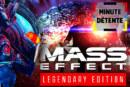 MINUTE RELAJATION: Legendary Mass Effect, ¡el regreso del placer nostálgico!