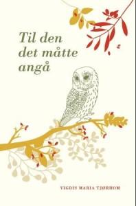 To bøker fra forfatter Vigdis Maria Tjørhom