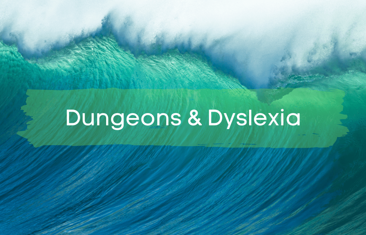 Text reads Dungeons and Dyslexia over a wave