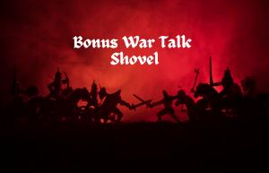 text reads Bonus War Talk Shovel