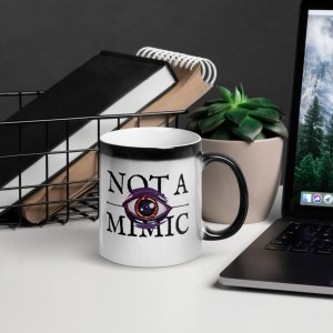 """mug with text that reads """"not a mimic"""""""