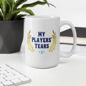 "Mug reads ""my players tears"""