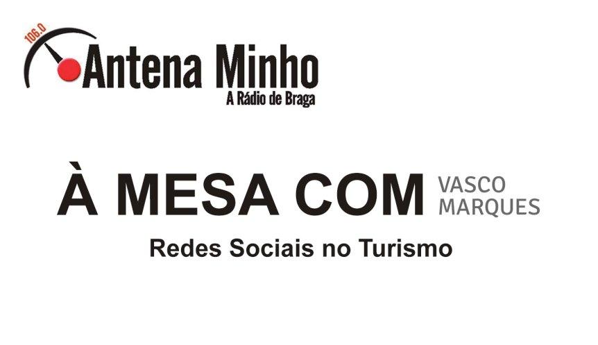 a-mesa-com-antena-minho-vasco-marques-redes-sociais-no-turismo