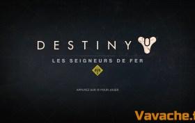 Destiny Les Seigneurs de Fer