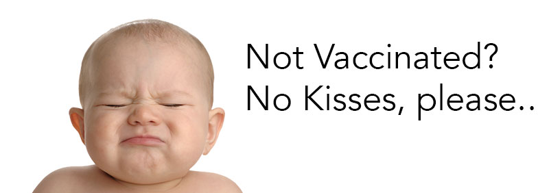 no vaccinate no kisses