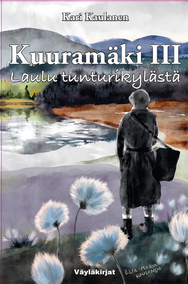 Kari Kaulanen: Kuuramäki III. Laulu tunturikylästä.