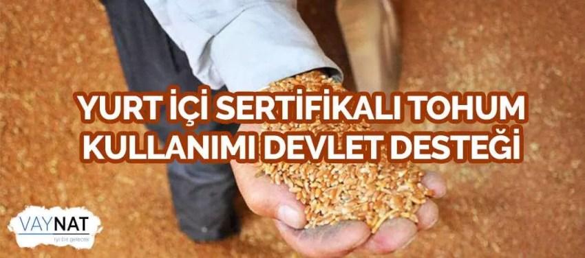 Yurt İçi Sertifikalı Tohum Kullanımı Devlet Desteği