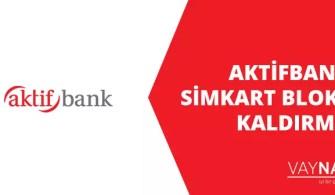 AktifBank Simkart Bloke Kaldırma
