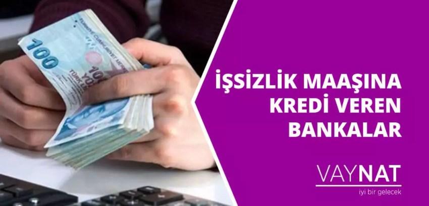 İşsizlik Maaşına Kredi Veren Bankalar