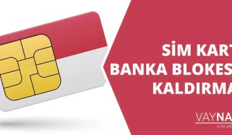 SIM Kart Banka Blokesi Kaldırma