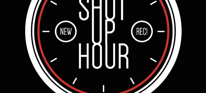 Shut up Hour!
