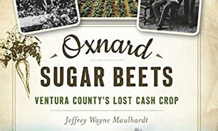ON THE BOOKSHELF | <EM>Oxnard Sugar Beets: Ventura County's Lost Cash Crop</EM>