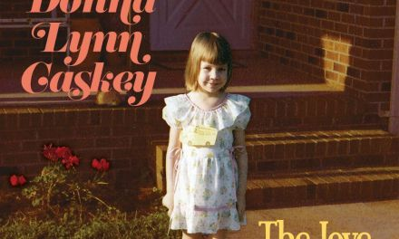 ON THE RECORD | Donna Lynn Caskey, <em>The Love Still Shows</em>