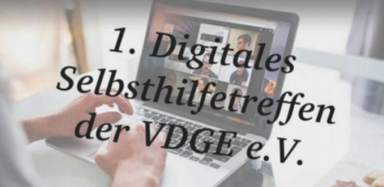 1. Digitales Selbsthilfetreffen der VDGE e.V. - In Zeiten der Corona-Pandemie und Sozialen Einschränkungen 2