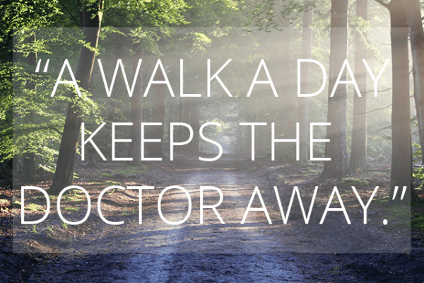 A walk a day keeps the doctor away!