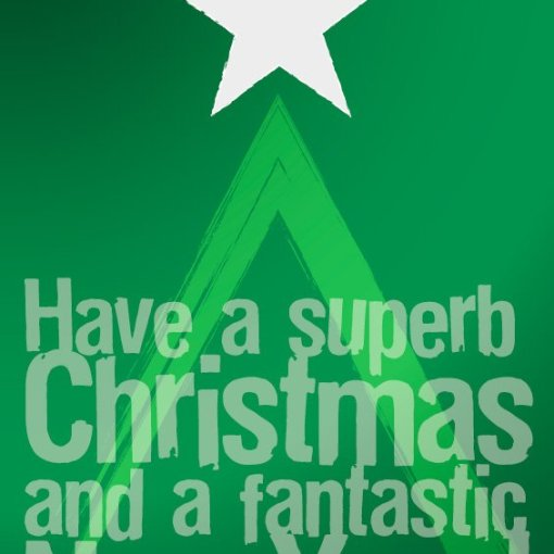 Have a superb Christmas and a fantastic New Year
