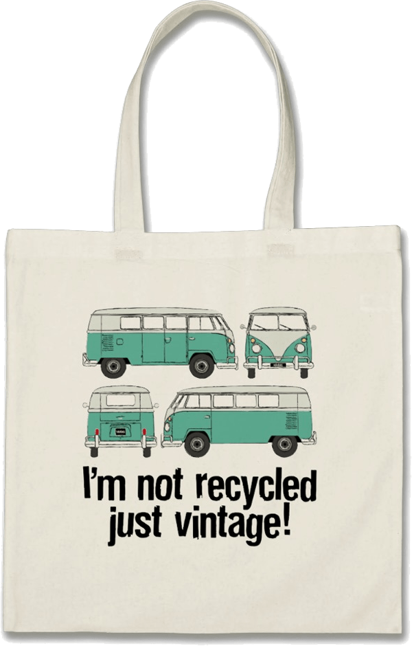 I'm not recycled, just vintage!