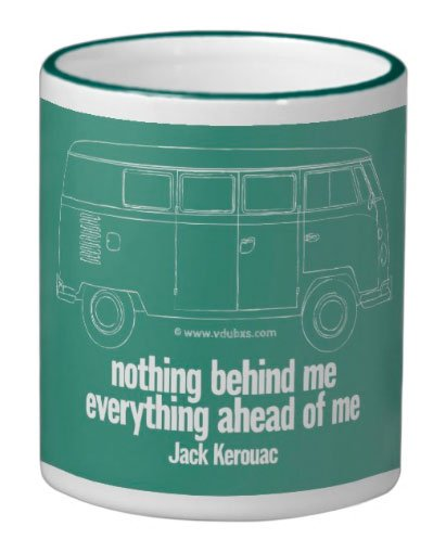VW Camper/Jack Kerouac inspired mug – nothing behind me everything ahead of me, just choose your colour…