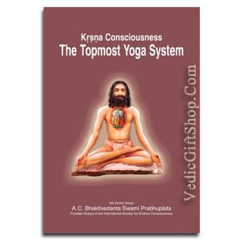 Krsna Consciousness- topmost yoga System