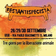 Festa Antispecista a Milano 28-29-30 settembre 2018