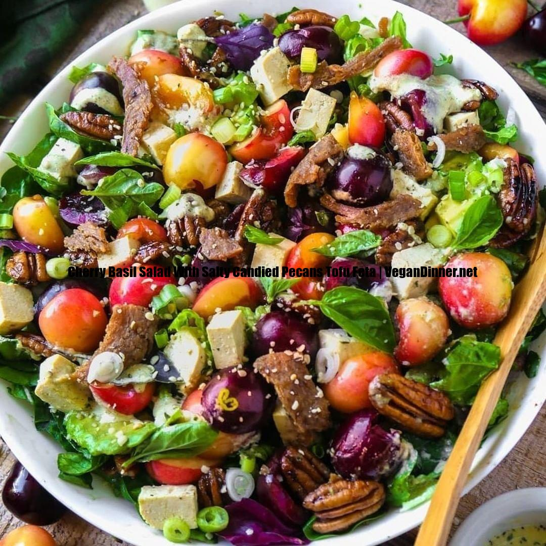 cherry basil salad with salty candied pecans tofu feta and display image