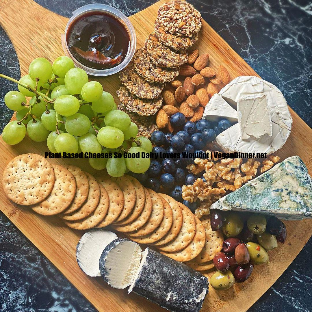 plant based cheeses so good dairy lovers wouldnt know multip img