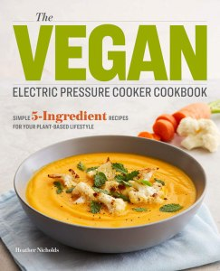 Vegan Electric Pressure Cooker Cookbook