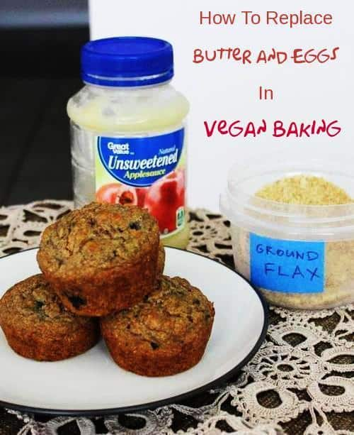 How to Replace Butter and Eggs in Baked Goods and Not End Up with Cardboard: Vegan Kitchen Simplified Series