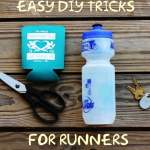 3 Easy DIY Tricks for Runners that Don't Cost Anything and Help You Run More Comfortably