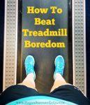 How to beat treadmill boredom