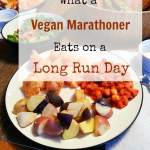 What a Vegan Marathoner Eats on a Long Run Day for Best Performance and Optimal Recovery