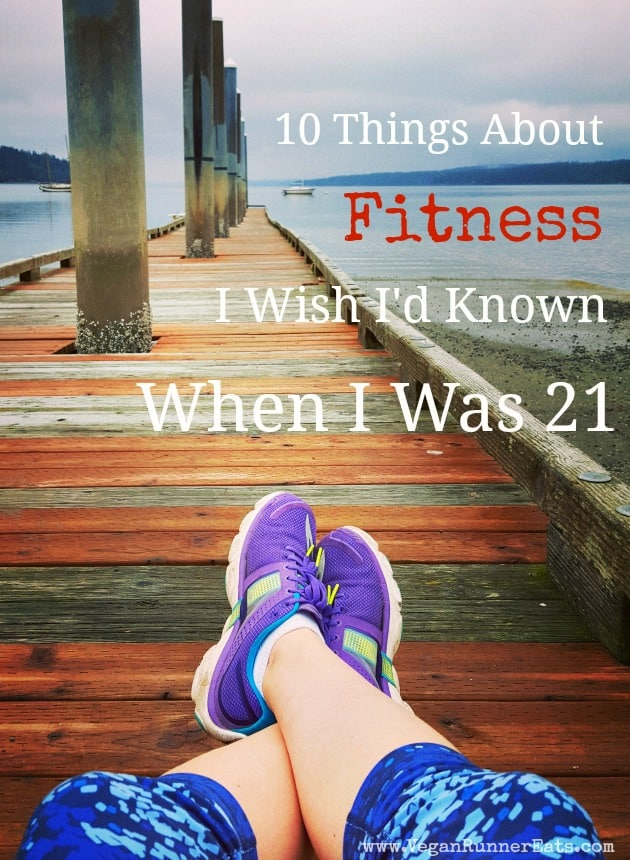 10 things about fitness I wish I knew at 21