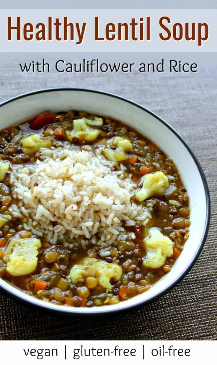 Healthy vegan lentil soup with cauliflower and rice - this plant-based vegan lentil soup is made with no oil, and can be made gluten-free by skipping assafetida. | vegan lentil soup | healthy lentil soup | lentil soup recipe | meatless soup recipe | lentil and rice soup | vegan soups | vegan soup recipes | oil-free vegan recipes | wfpb recipes | #vegansoups #lentilsoup #veganrecipes #vegansouprecipes