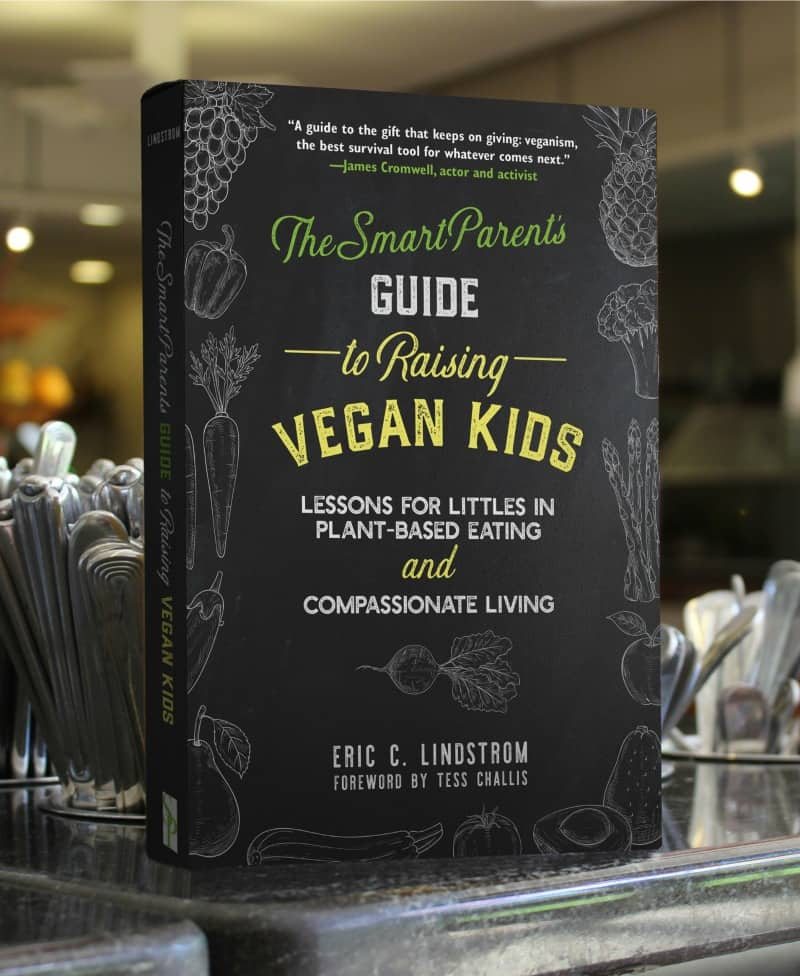 The Smart Parent's Guide to Raising Vegan Kids - a new vegan parenting book by Eric D. Lindstrom