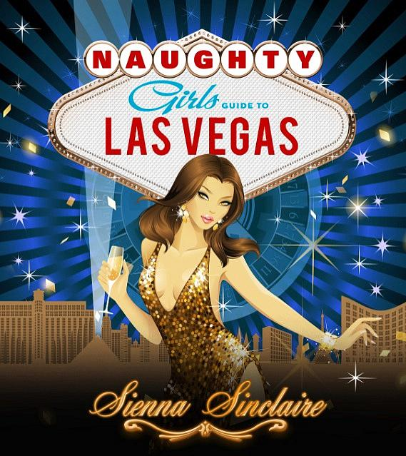 """Sienna Sinclaire Announces """"Naughty Girl's Guide to Las Vegas"""" Official Book Launch Party at Sapphire Gentlemen's Club February 20"""