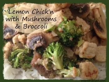 www.vegetarianzen.com Lemon Chick'n with Mushrooms & Broccoli