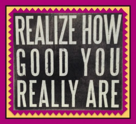 realize how good you really are http://www.vegetarianzen.com