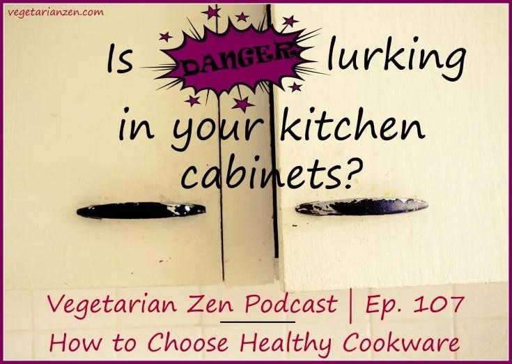 Vegetarian Zen podcast episode 107 - how to choose Healthy Cookware http://www.vegetarianzen.com