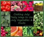 Cooking July: Tasty Ways to Use July Vegetables and Fruits https://www.vegetarianzen.com