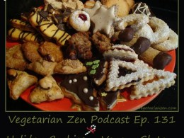 Vegetarian Zen podcast episode 131 - Holiday Cookies - Vegan, Gluten-free, diabetic-friendly & more https://www.vegetarianzen.com